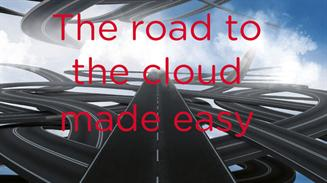 The Road to cloud made easy